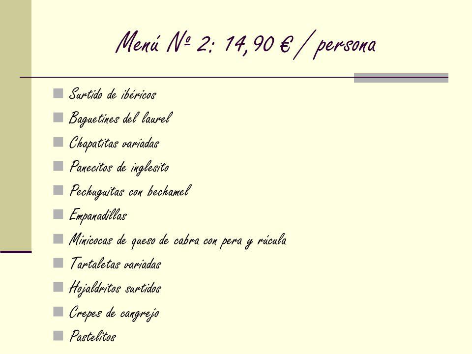 Menú Nº 2: 14,90 € / persona Surtido de ibéricos Baguetines del laurel