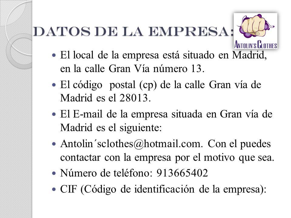 Datos de la empresa: El local de la empresa está situado en Madrid, en la calle Gran Vía número 13.