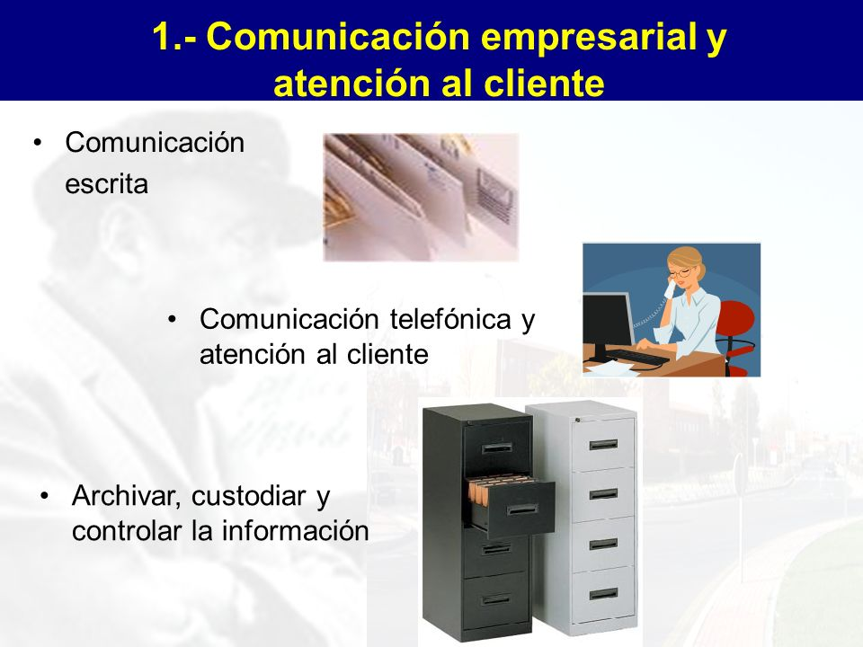 1.- Comunicación empresarial y atención al cliente