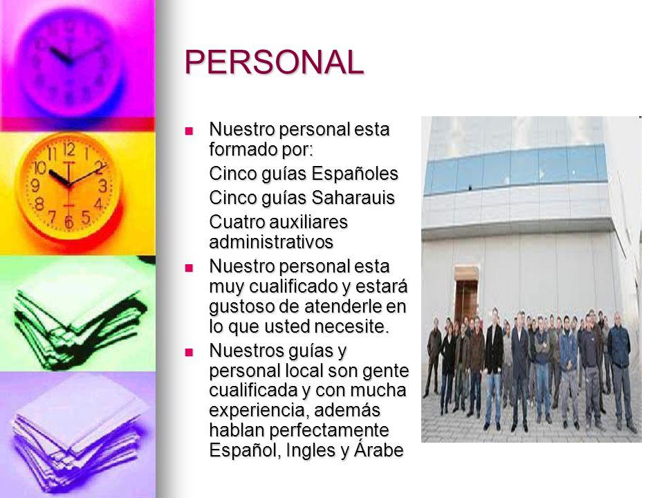 PERSONAL Nuestro personal esta formado por: Cinco guías Españoles