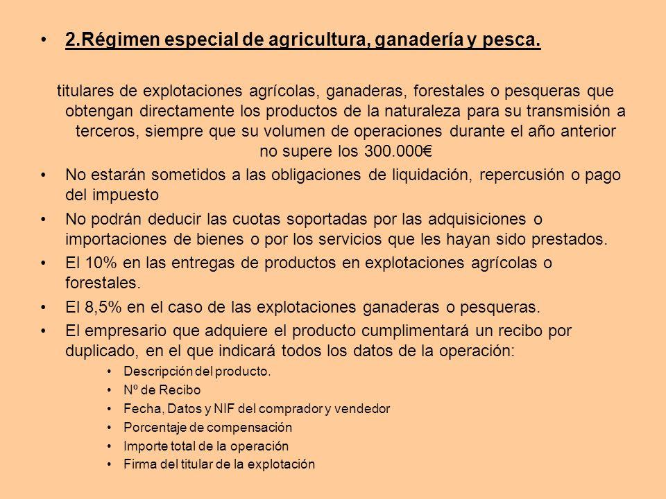 2.Régimen especial de agricultura, ganadería y pesca.