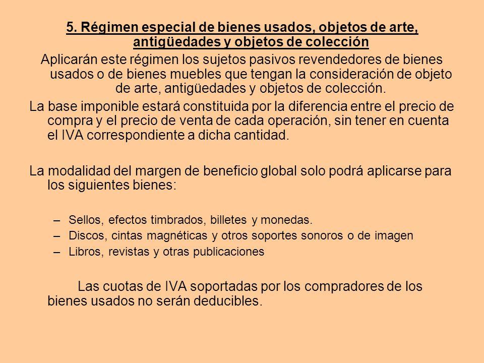 5. Régimen especial de bienes usados, objetos de arte, antigüedades y objetos de colección