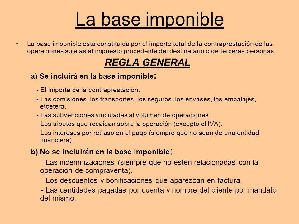 La base imponible REGLA GENERAL - El importe de la contraprestación.