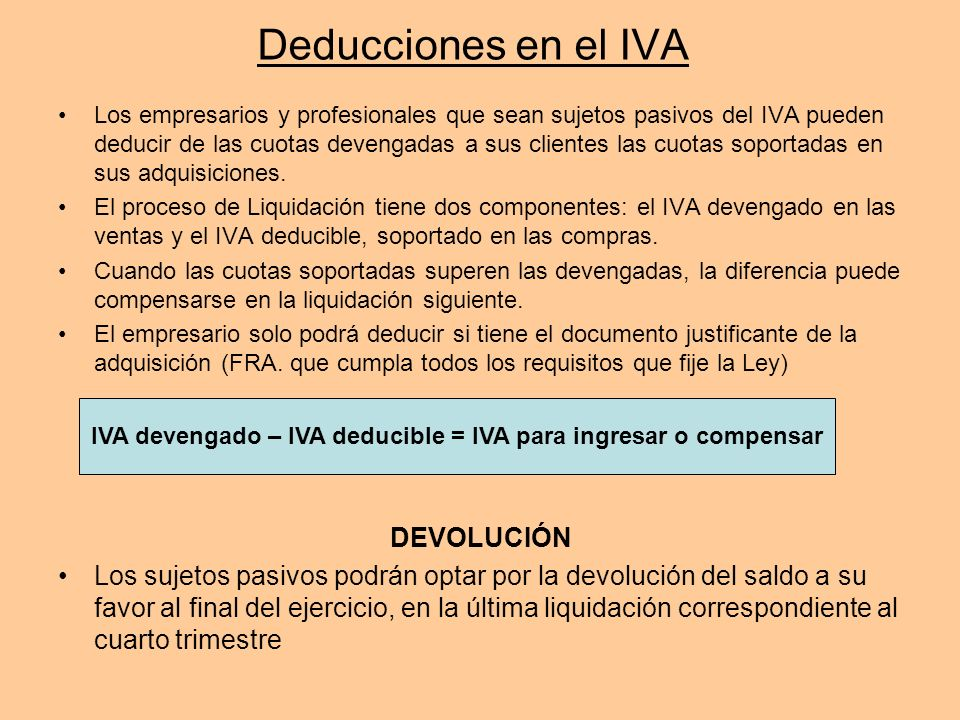 IVA devengado – IVA deducible = IVA para ingresar o compensar