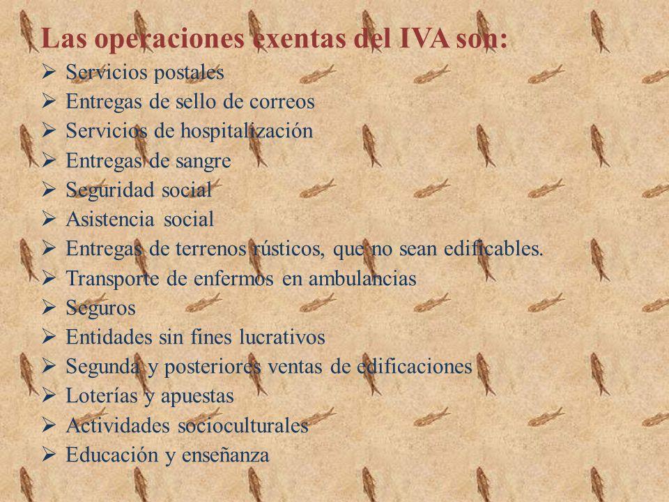 Las operaciones exentas del IVA son: