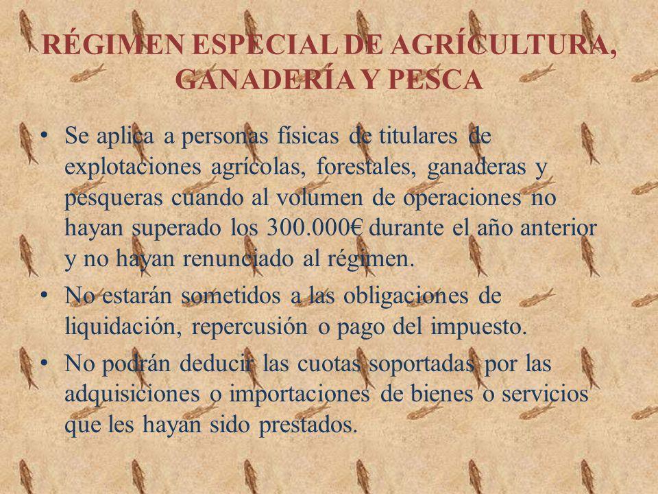RÉGIMEN ESPECIAL DE AGRÍCULTURA, GANADERÍA Y PESCA