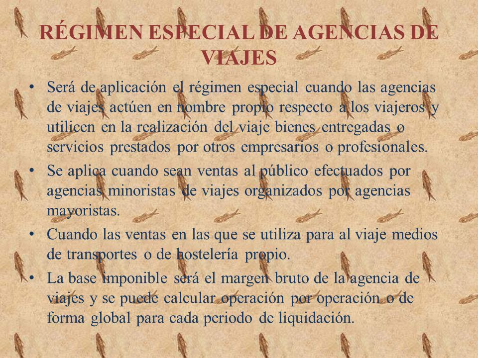 RÉGIMEN ESPECIAL DE AGENCIAS DE VIAJES
