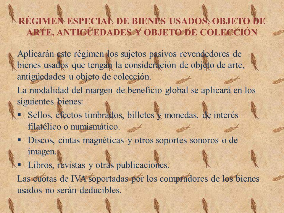 RÉGIMEN ESPECIAL DE BIENES USADOS, OBJETO DE ARTE, ANTIGÜEDADES Y OBJETO DE COLECCIÓN