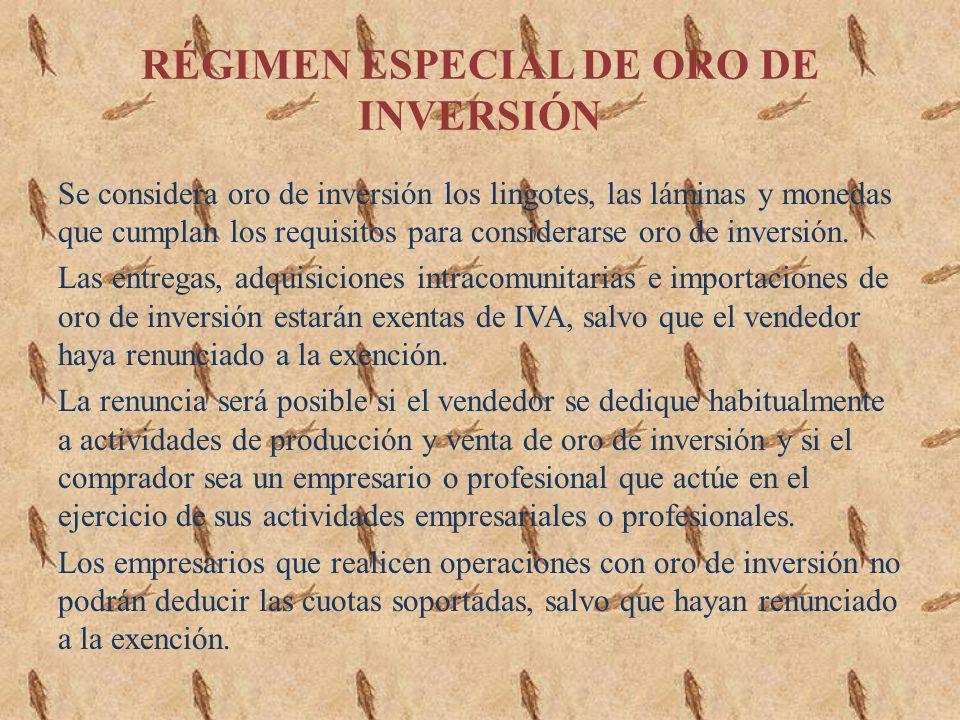 RÉGIMEN ESPECIAL DE ORO DE INVERSIÓN