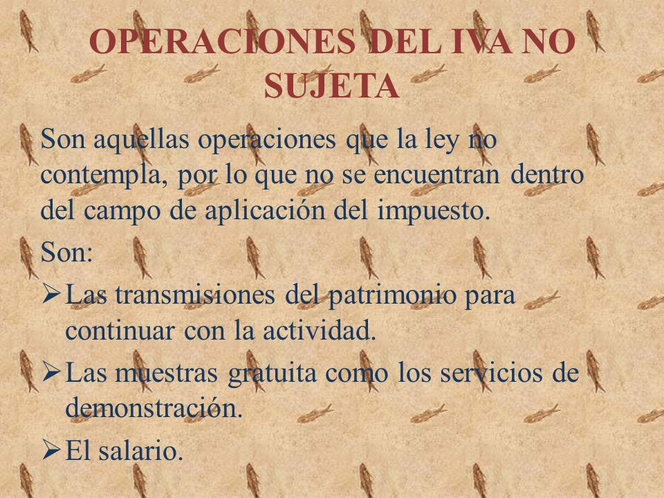 OPERACIONES DEL IVA NO SUJETA