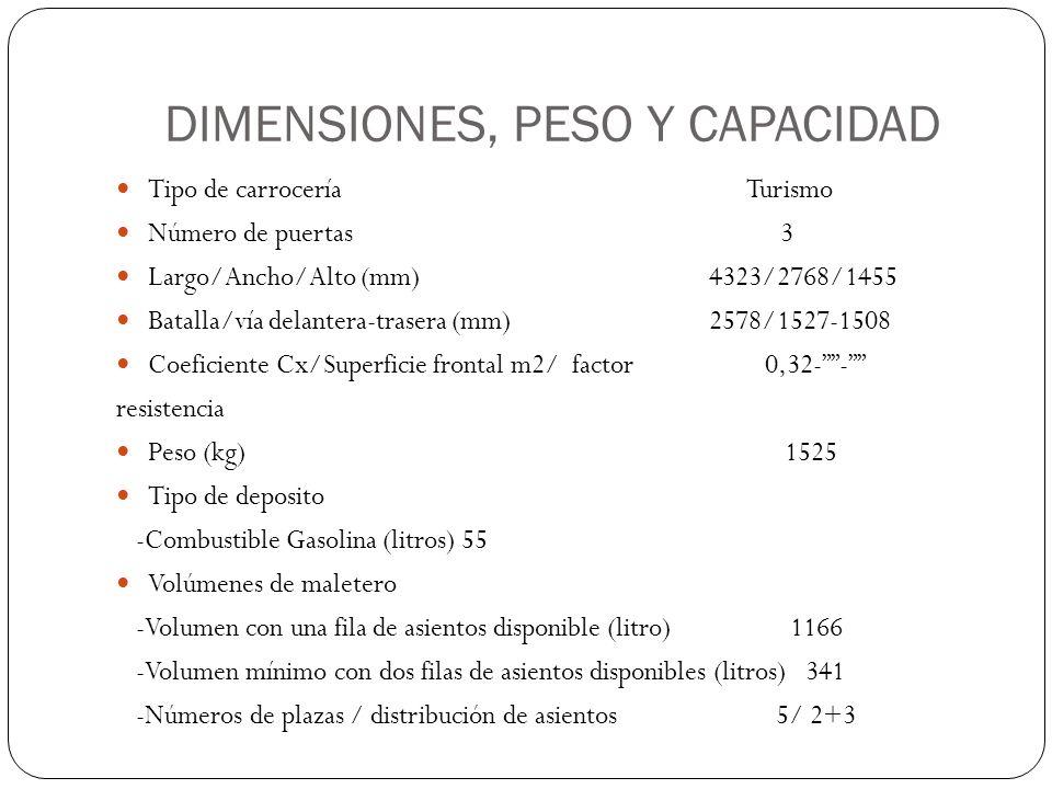 DIMENSIONES, PESO Y CAPACIDAD