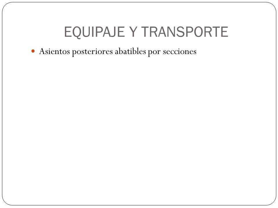 EQUIPAJE Y TRANSPORTE Asientos posteriores abatibles por secciones