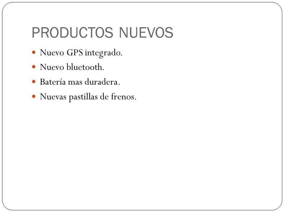 PRODUCTOS NUEVOS Nuevo GPS integrado. Nuevo bluetooth.