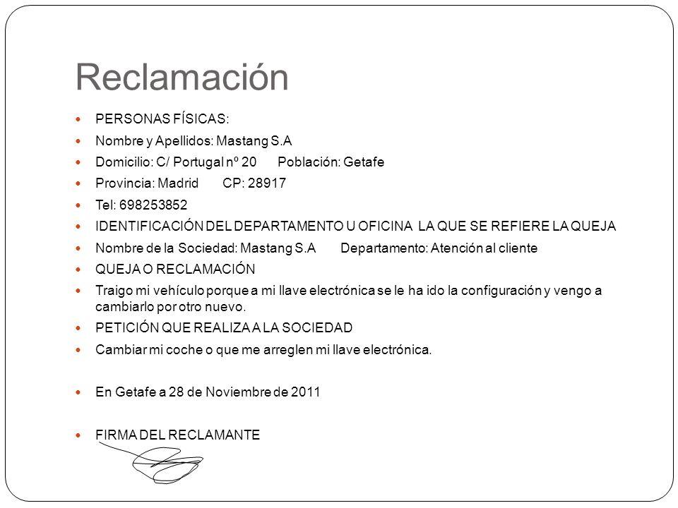 Reclamación PERSONAS FÍSICAS: Nombre y Apellidos: Mastang S.A