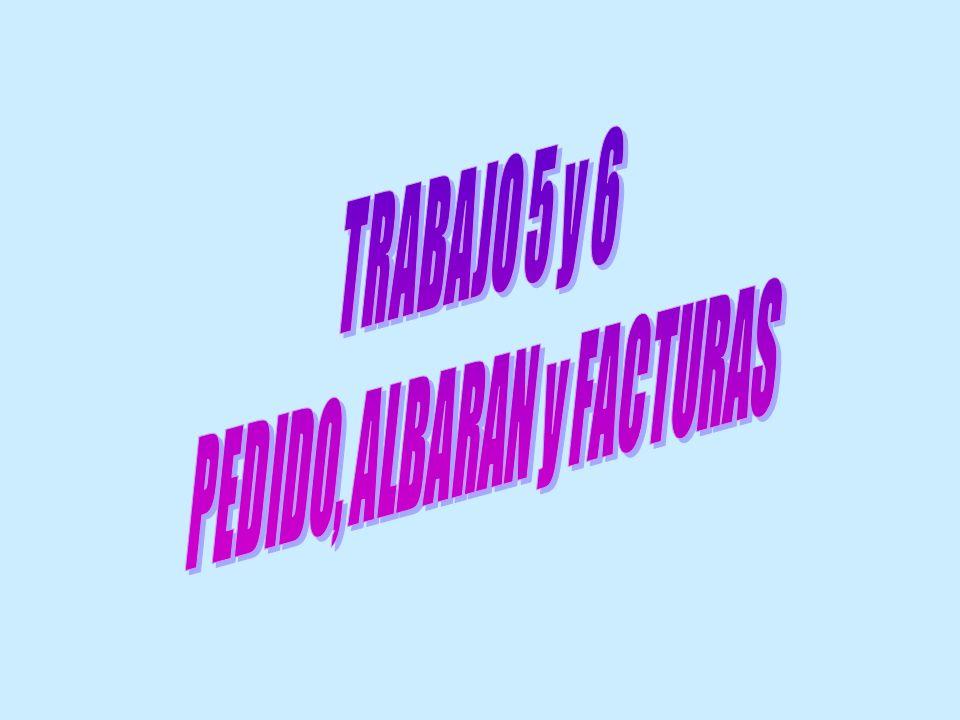 PEDIDO, ALBARAN y FACTURAS