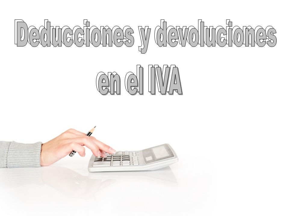 Deducciones y devoluciones Deducciones y devoluciones