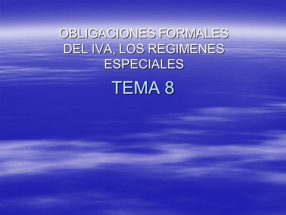 OBLIGACIONES FORMALES DEL IVA, LOS REGIMENES ESPECIALES