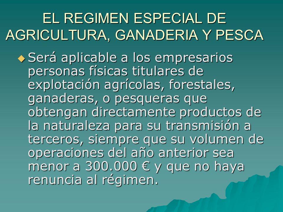 EL REGIMEN ESPECIAL DE AGRICULTURA, GANADERIA Y PESCA