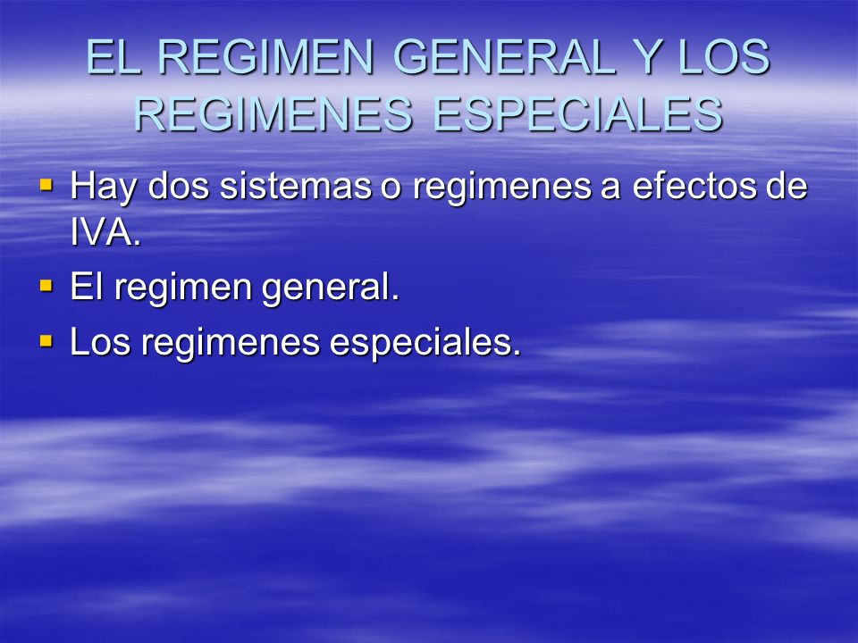 EL REGIMEN GENERAL Y LOS REGIMENES ESPECIALES