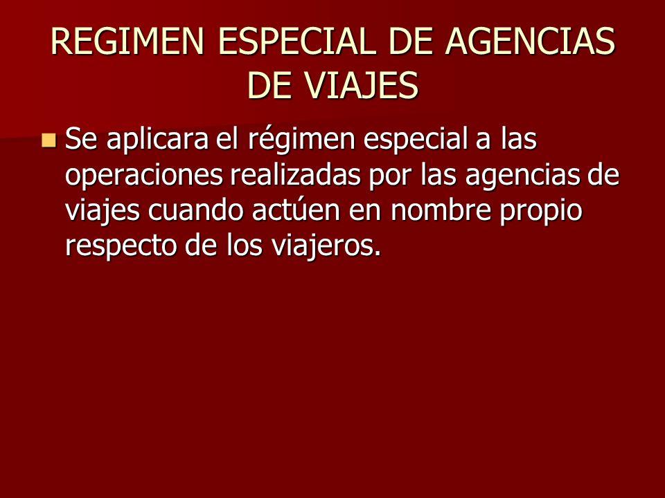 REGIMEN ESPECIAL DE AGENCIAS DE VIAJES