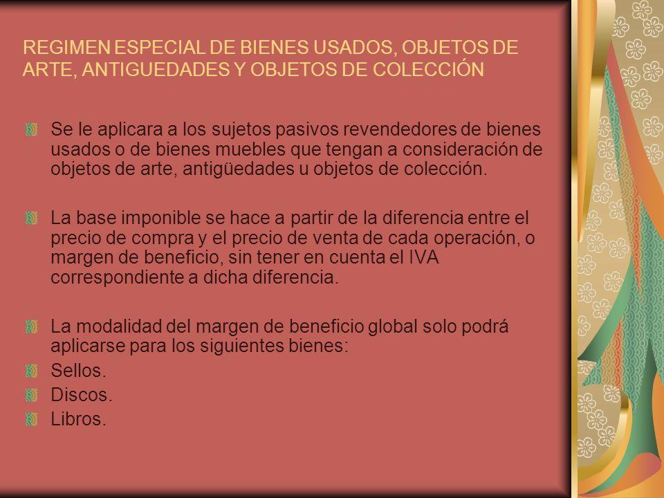 REGIMEN ESPECIAL DE BIENES USADOS, OBJETOS DE ARTE, ANTIGUEDADES Y OBJETOS DE COLECCIÓN