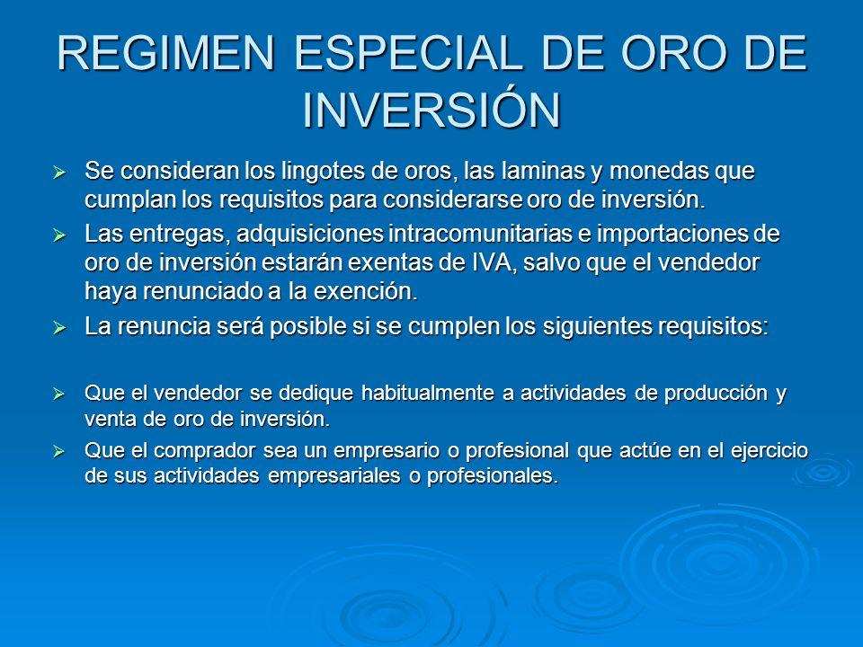 REGIMEN ESPECIAL DE ORO DE INVERSIÓN