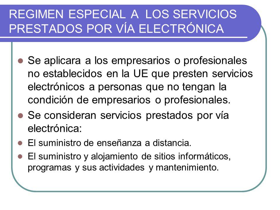 REGIMEN ESPECIAL A LOS SERVICIOS PRESTADOS POR VÍA ELECTRÓNICA