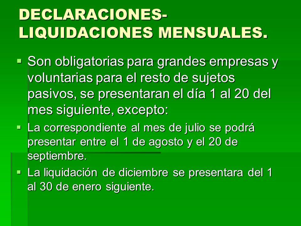 DECLARACIONES-LIQUIDACIONES MENSUALES.