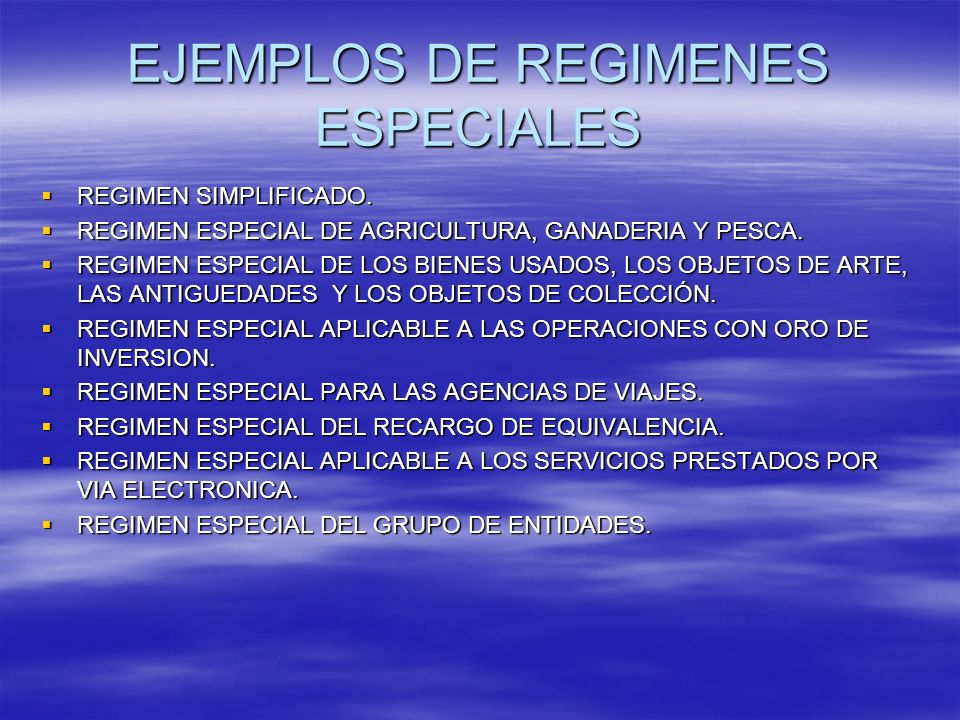 EJEMPLOS DE REGIMENES ESPECIALES