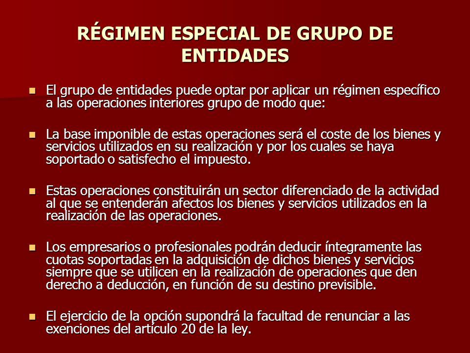 RÉGIMEN ESPECIAL DE GRUPO DE ENTIDADES