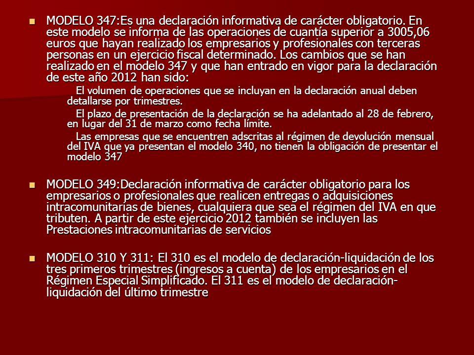 MODELO 347:Es una declaración informativa de carácter obligatorio
