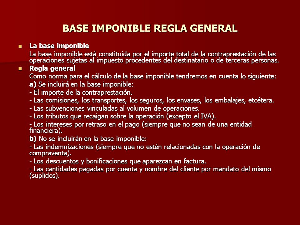 BASE IMPONIBLE REGLA GENERAL
