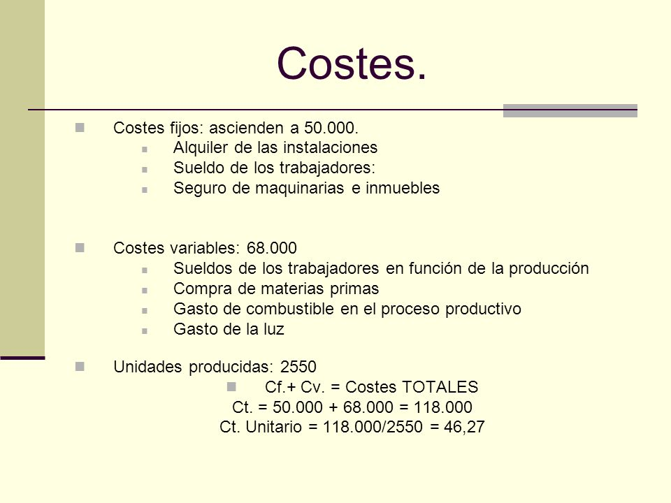 Costes. Costes fijos: ascienden a 50.000.