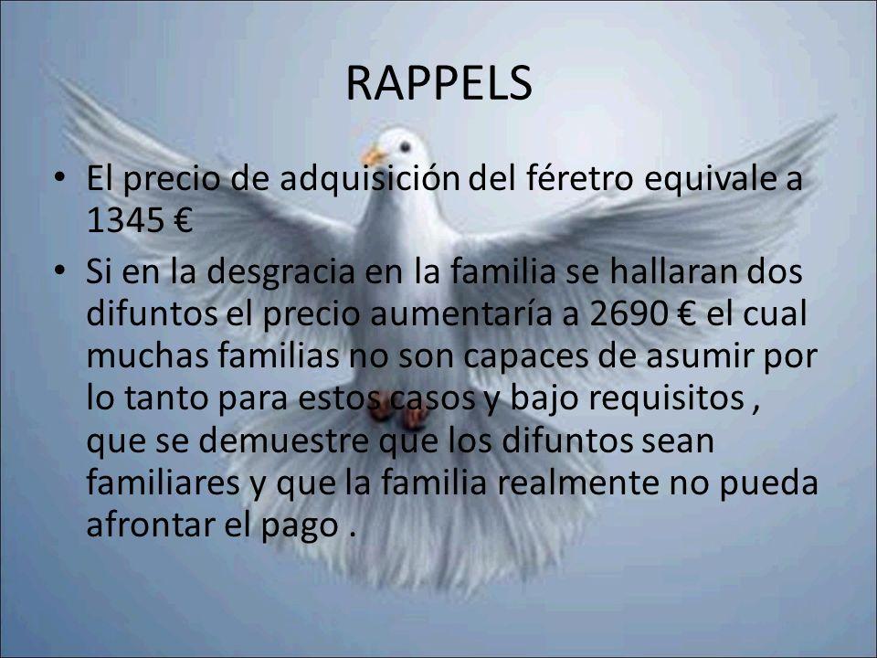 RAPPELS El precio de adquisición del féretro equivale a 1345 €