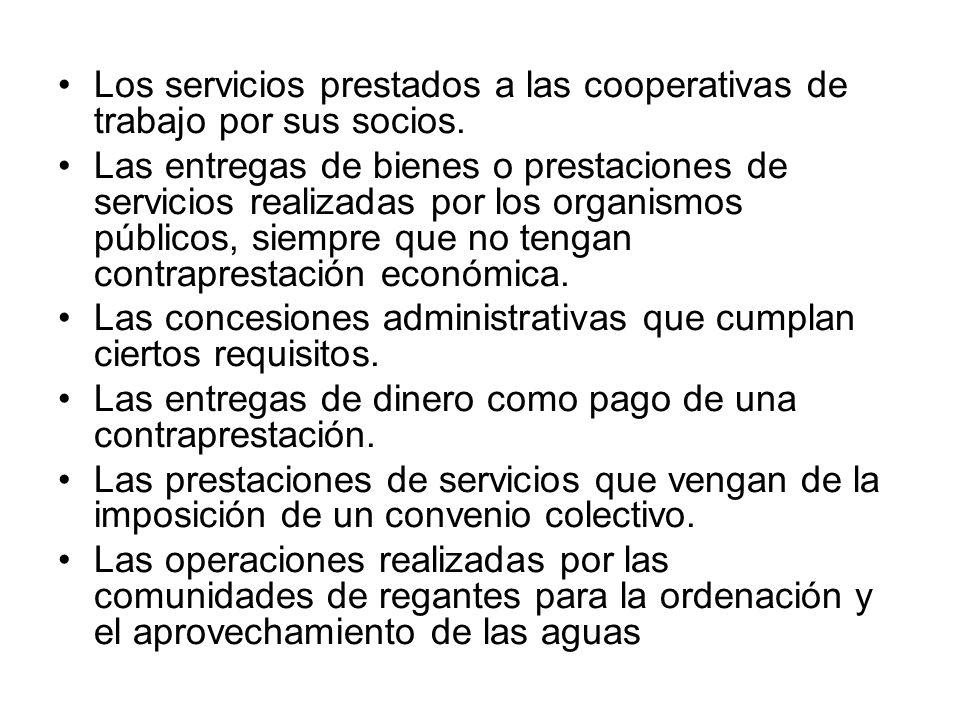 Los servicios prestados a las cooperativas de trabajo por sus socios.
