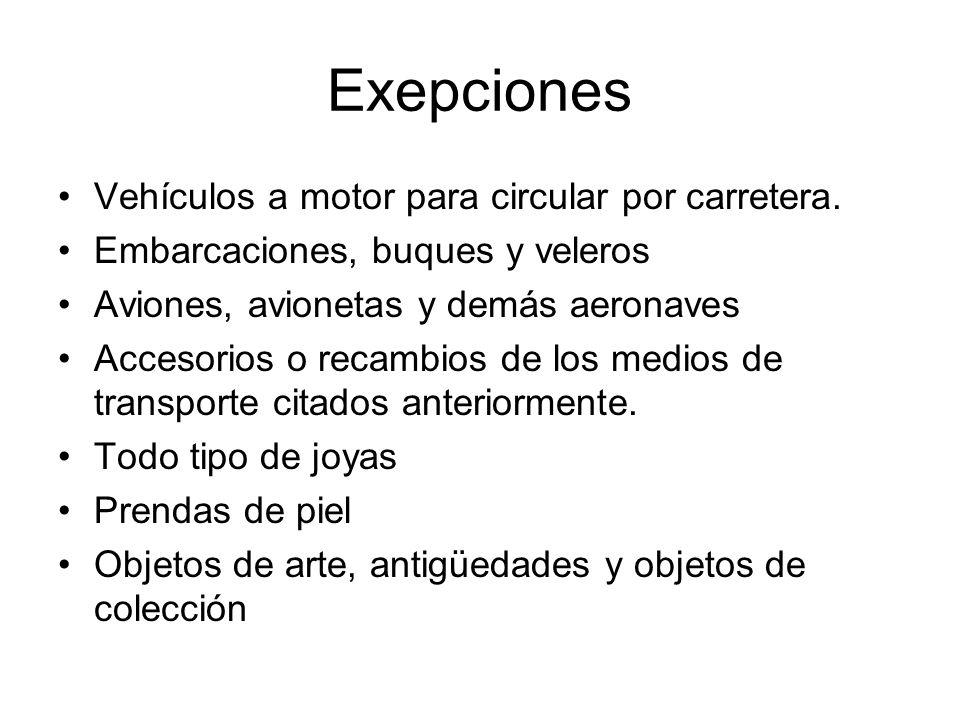 Exepciones Vehículos a motor para circular por carretera.