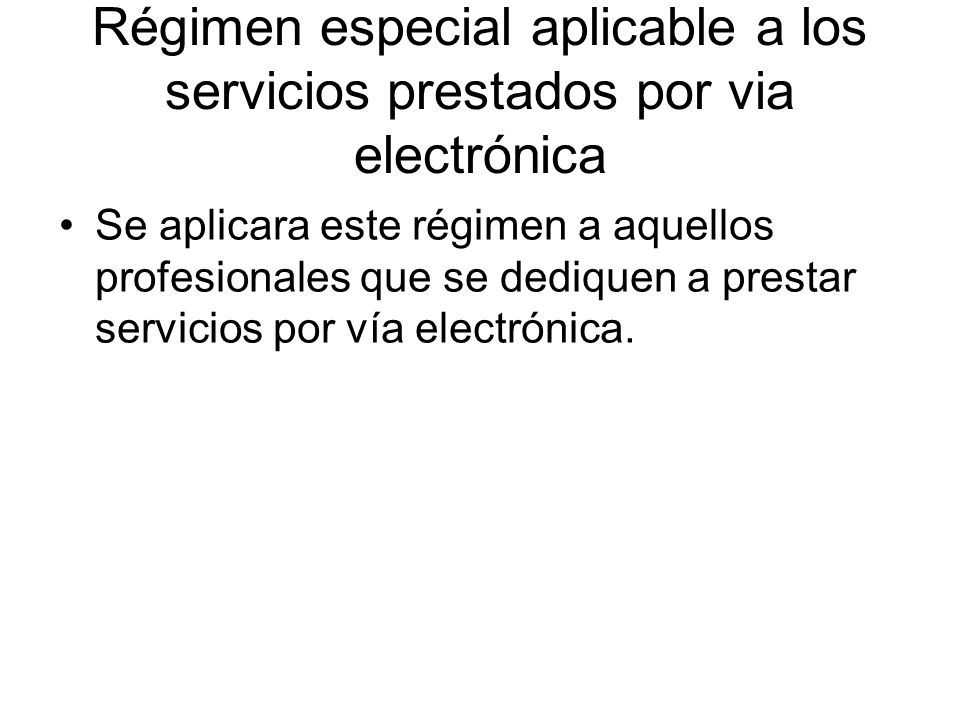 Régimen especial aplicable a los servicios prestados por via electrónica