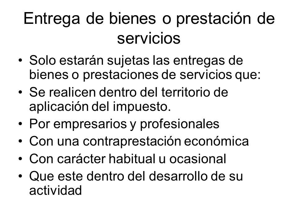 Entrega de bienes o prestación de servicios