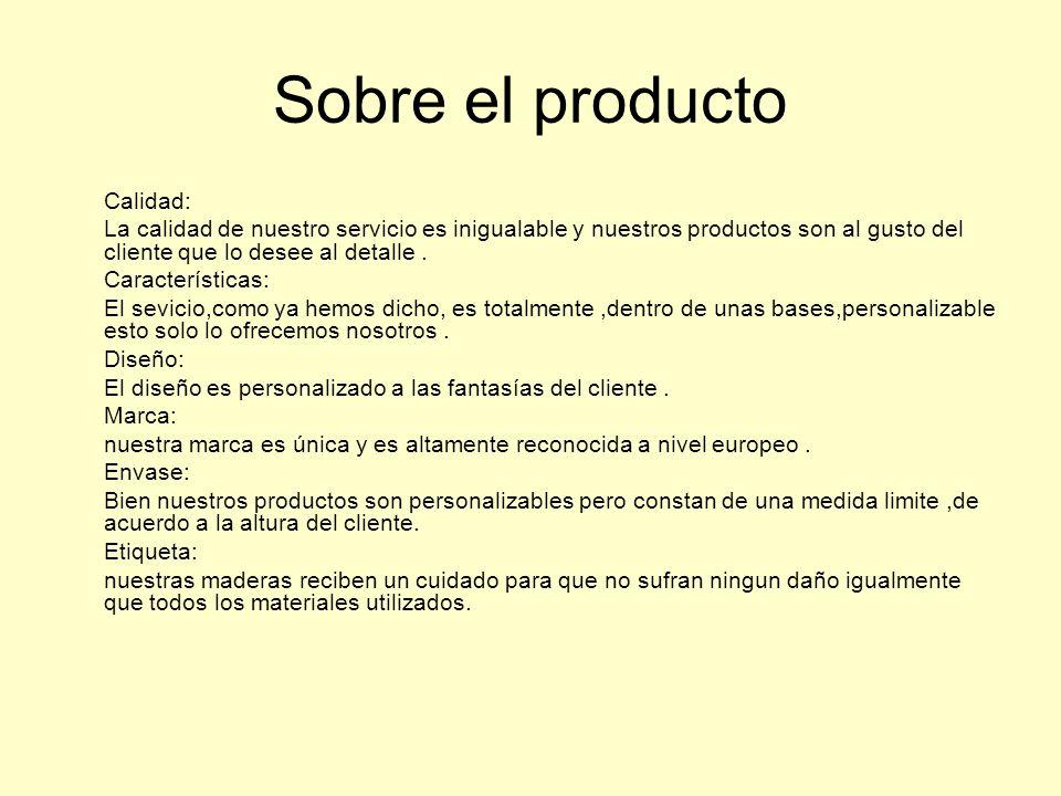 Sobre el producto Calidad: