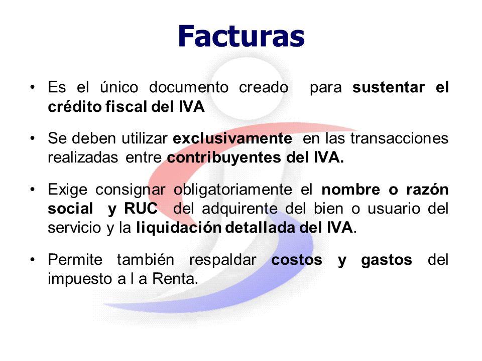 Facturas Es el único documento creado para sustentar el crédito fiscal del IVA.