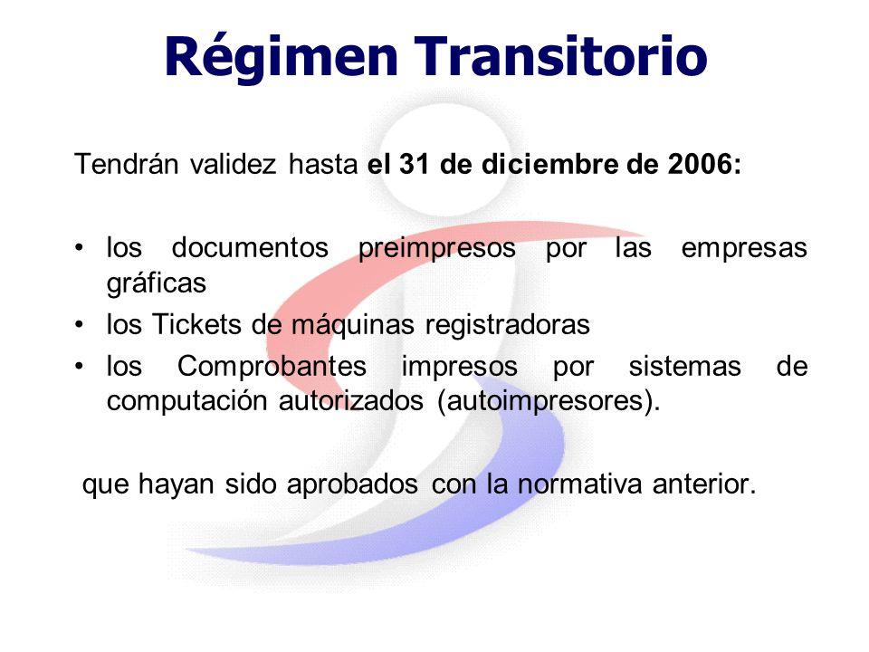 Régimen Transitorio Tendrán validez hasta el 31 de diciembre de 2006: