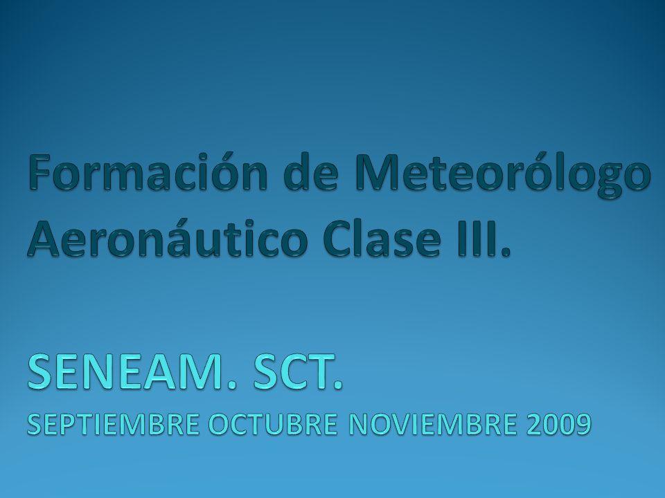 Formación de Meteorólogo Aeronáutico Clase III. SENEAM. SCT