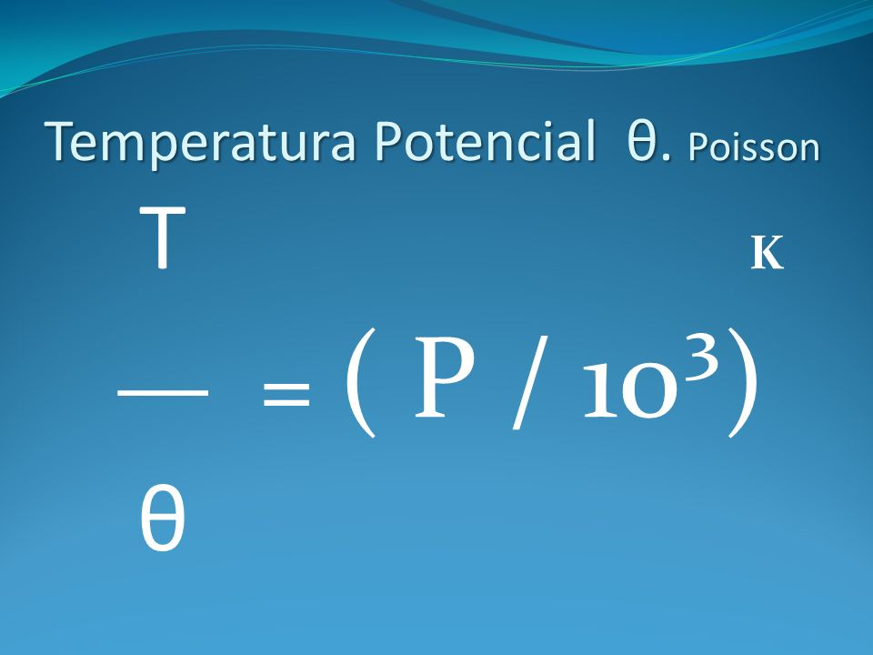Temperatura Potencial θ. Poisson