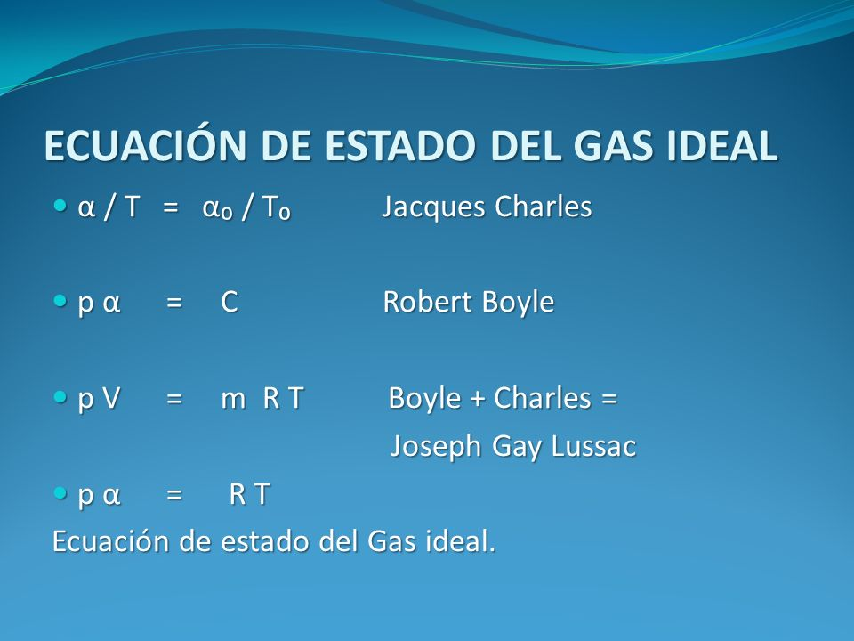 ECUACIÓN DE ESTADO DEL GAS IDEAL