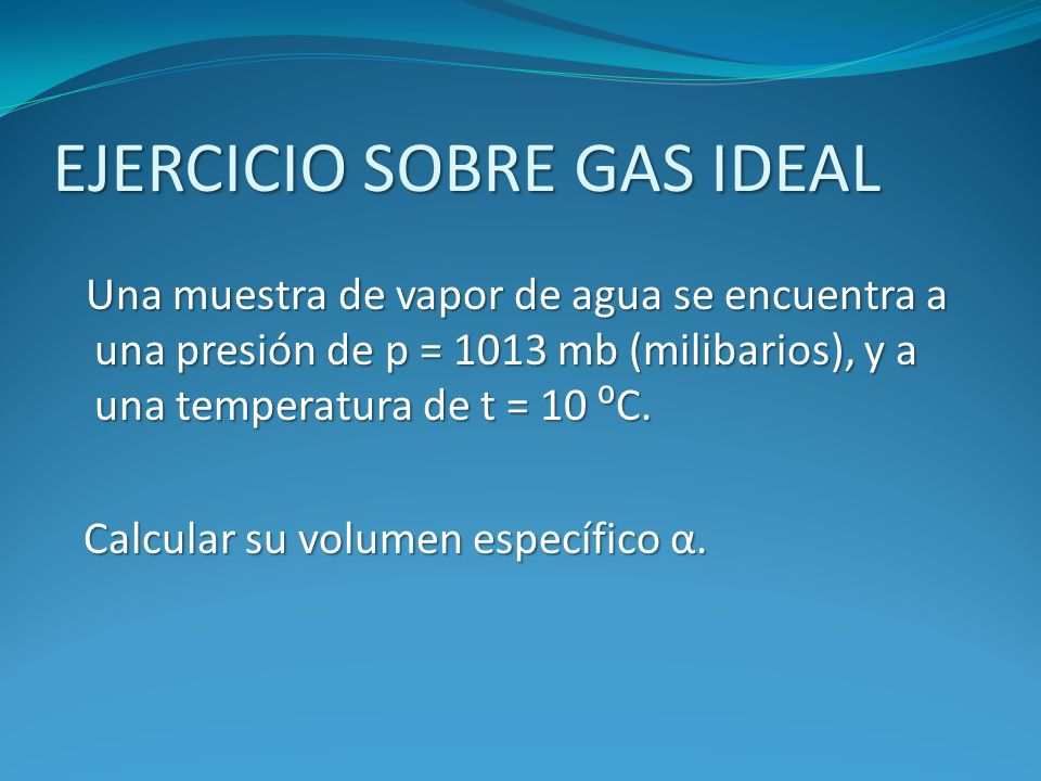 EJERCICIO SOBRE GAS IDEAL