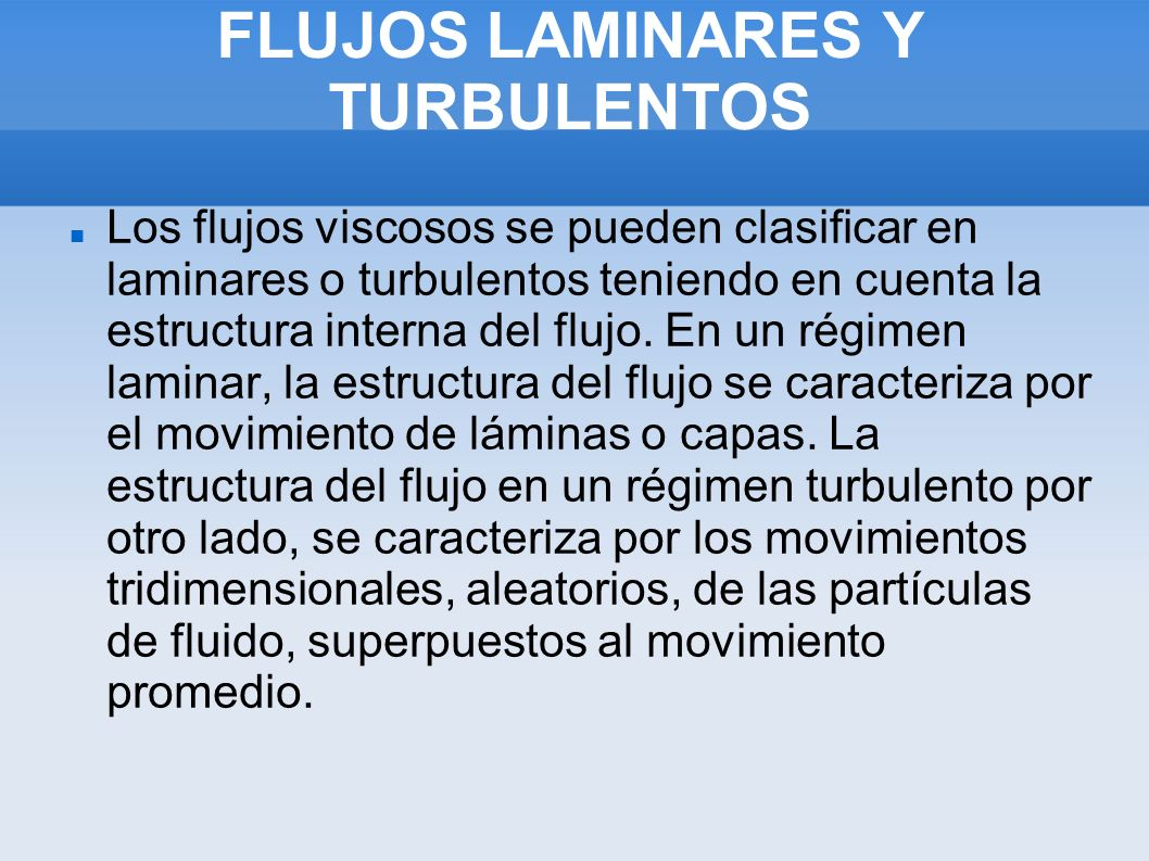 FLUJOS LAMINARES Y TURBULENTOS