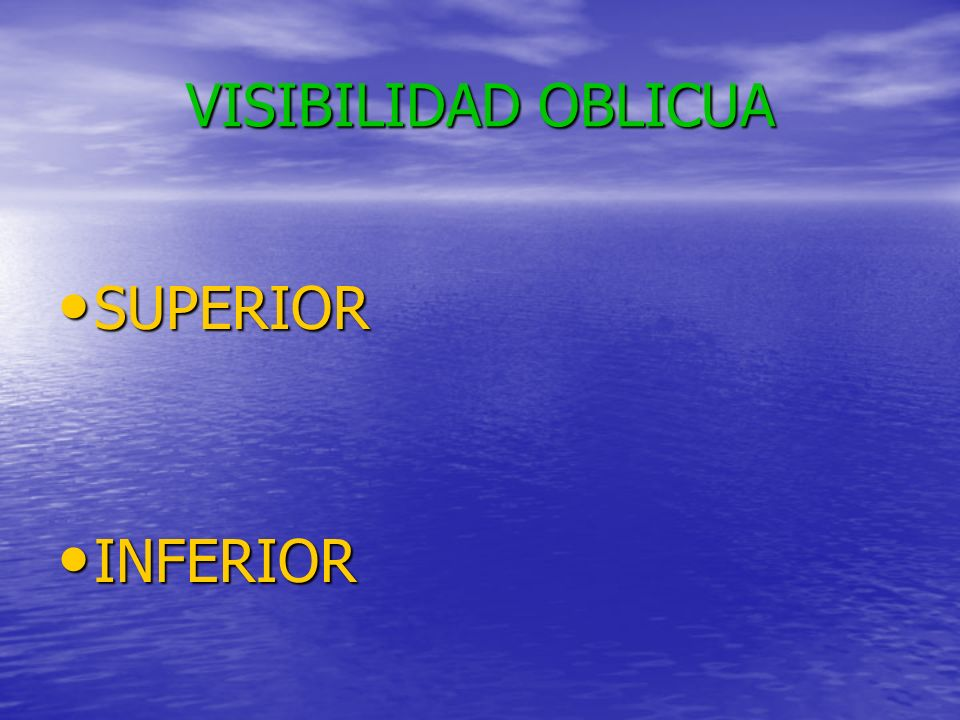VISIBILIDAD OBLICUA SUPERIOR INFERIOR