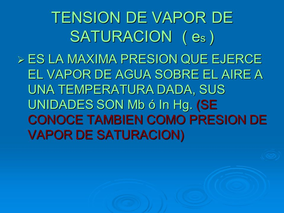TENSION DE VAPOR DE SATURACION ( es )