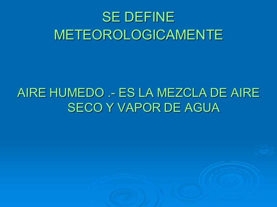 SE DEFINE METEOROLOGICAMENTE