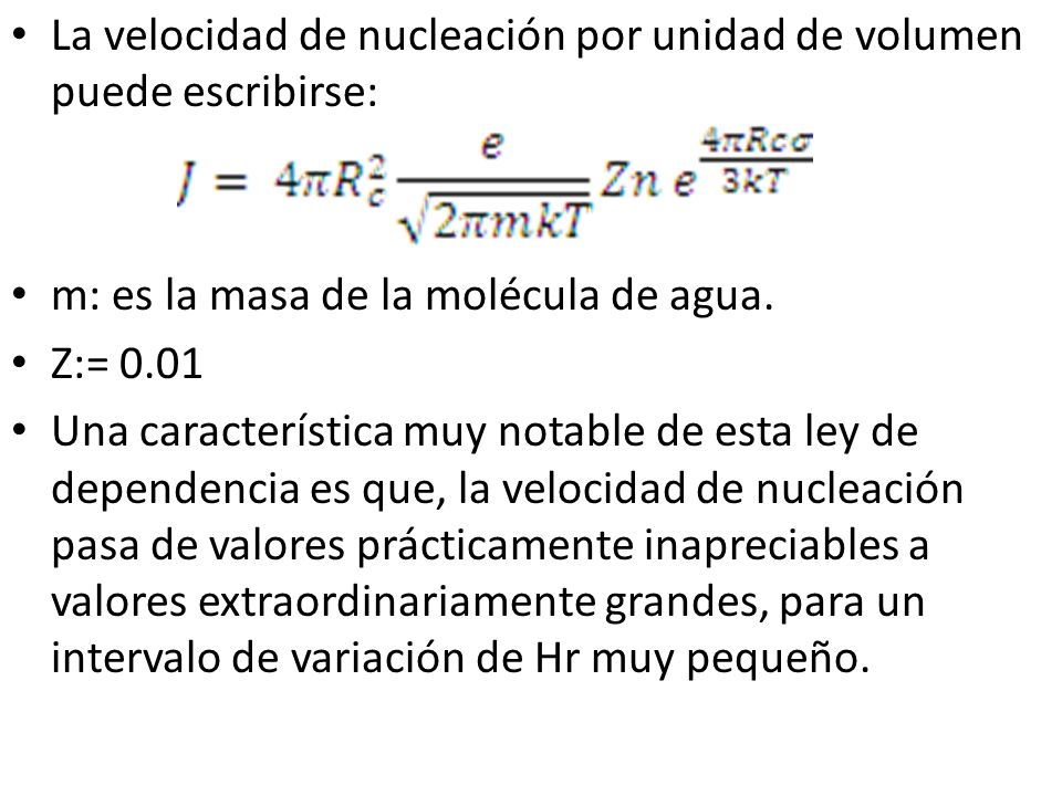 La velocidad de nucleación por unidad de volumen puede escribirse: